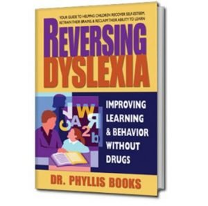 Book REVERSING DYSLEXIA by Phyllis Books, MA, DC, CCN